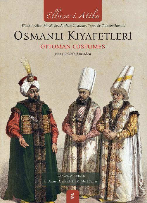 Osmanlı Kıyafetleri; Ottoman Custumes