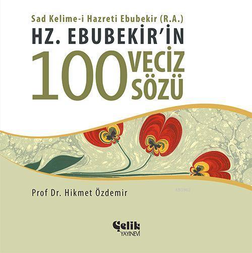Hz. Ebubekir'in 100 Veciz Sözü
