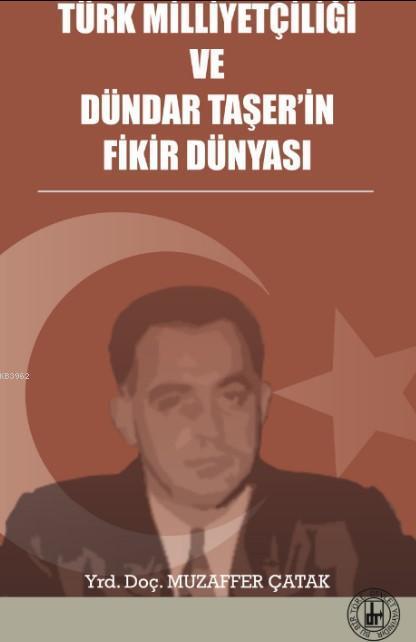 Türk Milliyetçiliği ve Dündar Taşer'in Fikir Dünyası