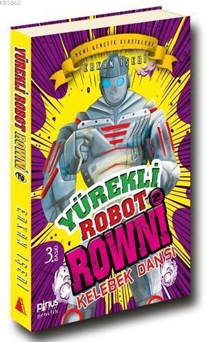Yürekli Robot Rowni 2; Kelebek Dansı