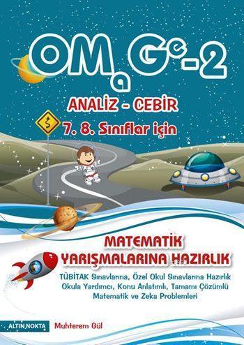 OMAGE - 2 Olimpiyat Matematik Gezegeni - Analiz-Cebir 7. 8. Sınıflar İçin; Matematik Yarışmalarına Hazırlık