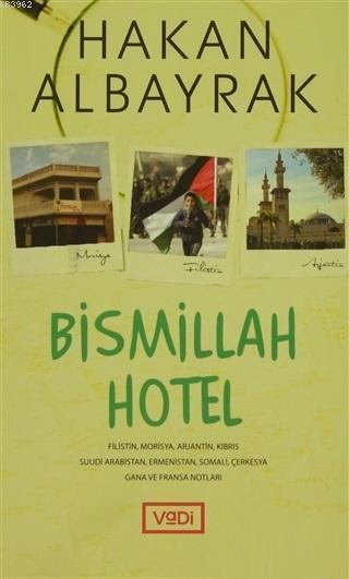Bismillah Hotel; Filistin, Morisya, Arjantin, Kıbrıs, Suudi Arabbistan, Ermenistan, Somali, Çerkesya, Gana ve Fransa