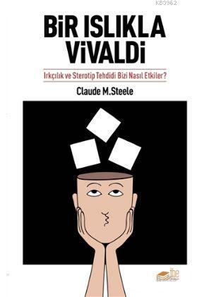 Bir Islıkla Vivaldi; Irkçılık ve Sterotip Tehdidi Bizi Nasıl Etkiler?