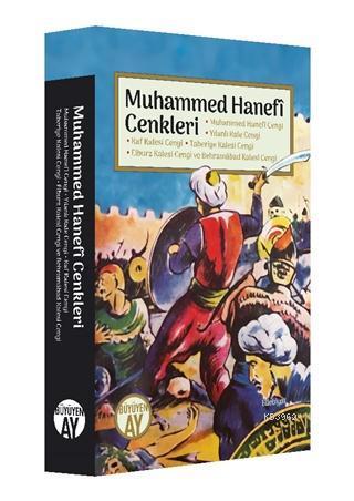 Muhammed Hanefi Cenkleri (Muhammed Hanefi Cengi - Yılanlı Kale Cengi); Kaf Kalesi Cengi - Taberiye Kalesi Cengi - Elburz Kalesi Cengi