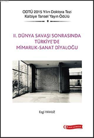 2. Dünya Savaşı Sonrasında Türkiye'de Mimarlık - Sanat Diyaloğu