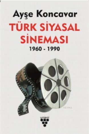 Türk Siyasal Sineması 1960 - 1990