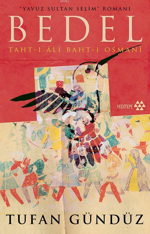 Bedel :Taht-ı Âli Baht-ı Osmanî; Yavuz Sultan Selim'in Romanı