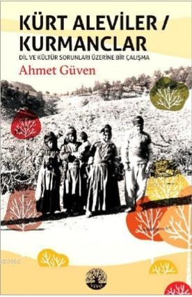 Kürt Aleviler - Kurmanclar; Dil ve Kültür Sorunları Üzerine Bir Çalışma