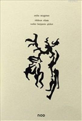 Tikkun Olam - Walter Benjamin Şiirleri