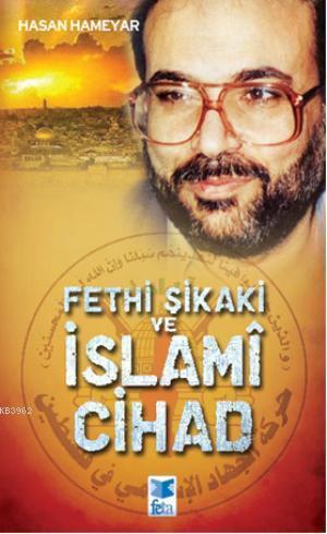 Fethi Şikaki ve İslamî Cihad