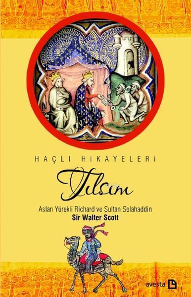 Tılsım - Aslan Yürekli Richard ve Sultan Selahaddin; Haçlı Hikayeleri