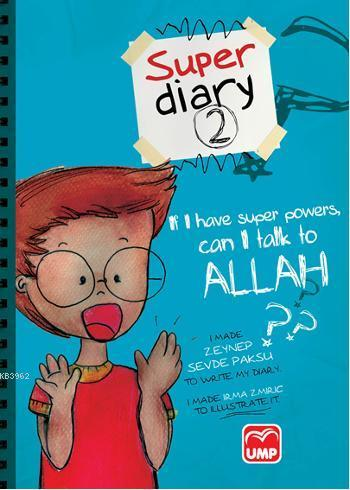 Super Diary 2 - If I Have Super Powers Can I Talk To Allah?