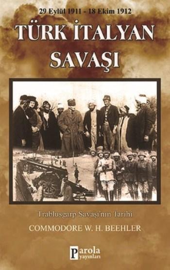 Türk İtalyan Savaşı; 1911 1912