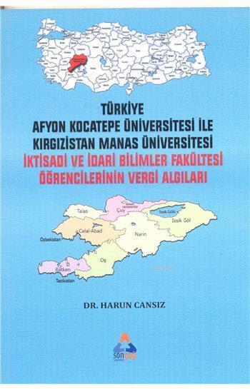 İktisadi Ve İdari Bilimler Fakültesi Öğrencilerinin Vergi Algıları; Türkiye Afyon Kocatepe Üniversitesi ile Kırgızistan Manas Üniversitesi