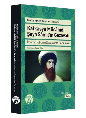 Kafkasya Mücahidi Şeyh Şamilin Gazavatı