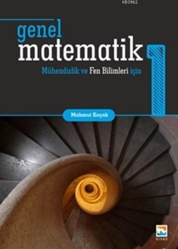 Genel Matematik 1 Mühendislik ve Fen Bilimleri için