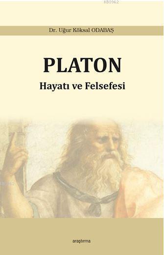 Platon - Hayatı ve Felsefesi