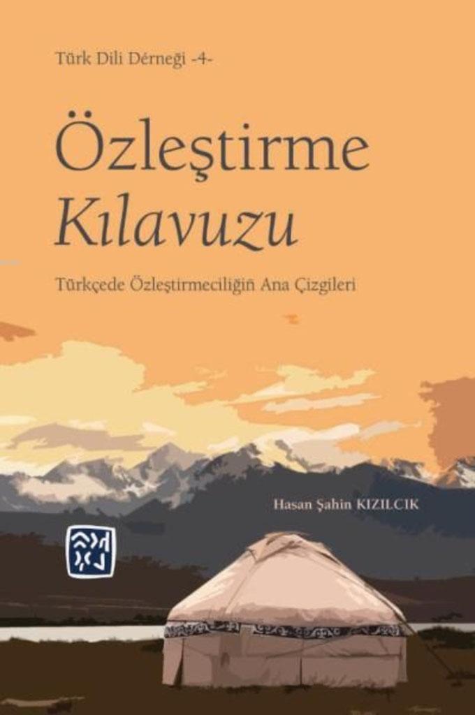 Özleştirme Kılavuzu; Türkçe'de Özleştirmeciliğin Ana Çizgileri