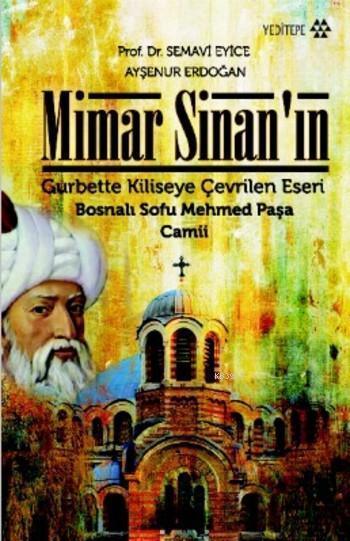 Mimar Sinan'ın Gurbette Kiliseye Çevrilen Eseri