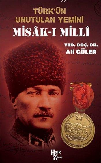 Türk'ün Unutulan Yemini Misak-ı Milli