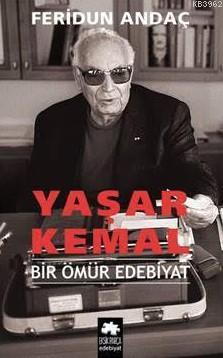 Yaşar Kemal; Bir Ömür Edebiyat