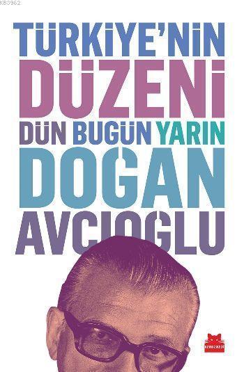 Türkiye'nin Düzeni: Dün Bugün Yarın(Ciltli)-Cildi (Sırt) Hasarlı