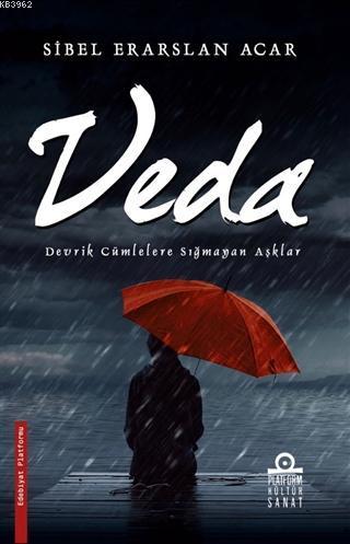 Veda; Devrik Cümlelere Sığmayan Aşklar