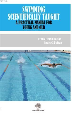 Swimming Scientifically Taught A Practical Manual For Young And Old