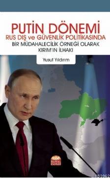 Putin Dönemi Rus Dış ve Güvenlik Politikasında