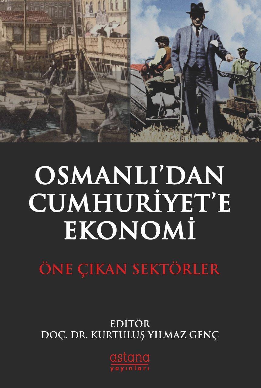 Osmanlı'dan Cumhuriyet'e Ekonomi; Öne Çıkan Sektörler