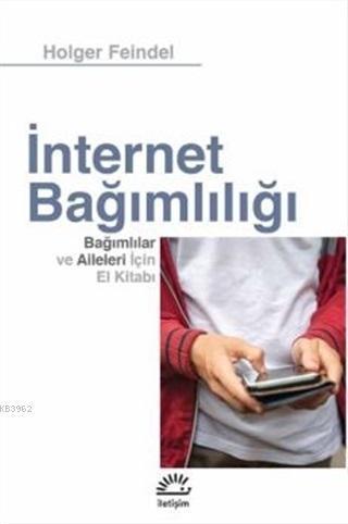 İnternet Bağımlılığı; Bağımlılar ve Aileleri için El Kitabı