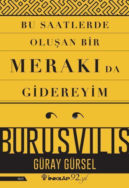 Bu Saatlerde Oluşan Bir Merakı Da Gidereyim; Burusvilis