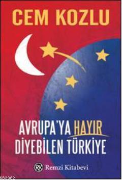 Avrupaya Hayır Diyebilen Türkiye
