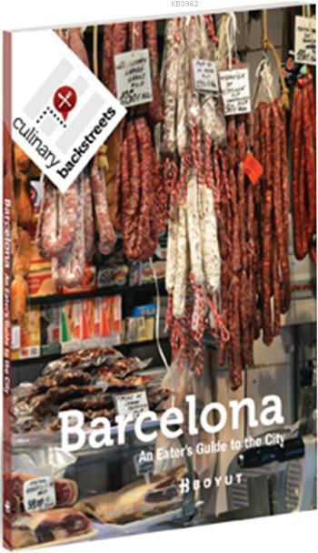 Barcelona; An Eater's Guide to the City