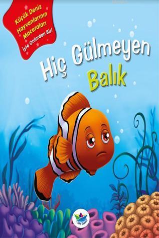 Hiç Gülmeyen Balık; Küçük Deniz Hayvanlarının Maceraları