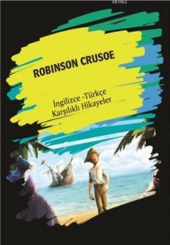 Robınson Crusoe; (İngilizce Türkçe Karşılıklı Hikayeler)