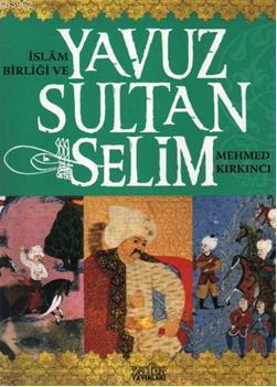 İslam Birliği ve Yavuz Sultan Selim