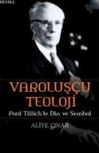 Varoluşçu Teoloji; Paul Tıllıch'te Din ve Sembol