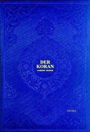 Der Koran; Kur'an-ı Kerîm ve Almanca Meali (Hafız Boy, Ciltli)