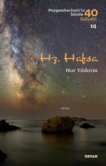 Hz. Hafsa; Peygamberimiz'in İzinde 40 Sahabi/14