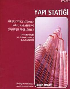 Yapı Statiği, Hiperstatik Sistemler; Konu Anlatımı ve Çözümlü Problemler