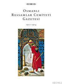 Osmanlı Ressamlar Cemiyeti Gazetesi; 1911-1914