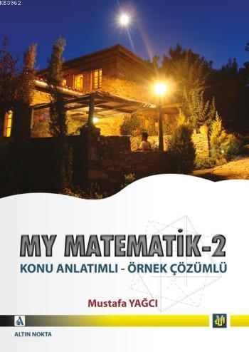 MY Matematik 2; Konu Anlatımlı Örnek Çözümlü
