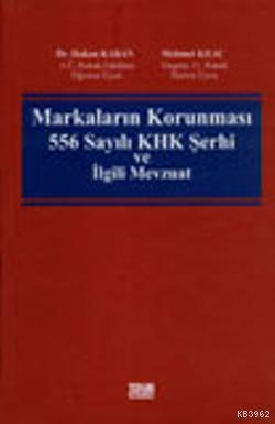 Markaların Korunması 556 Sayılı KHK Şerhi ve İlgili Mevzuat
