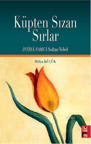 Küpten Sızan Sırlar; İntiha - Name- i Sultan Veled