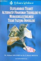 Uluslararası Ticaret; Alternatif Finansman Teknikleri ve Muhasebeleştirilmesi Ticari Yazışma Örnekler