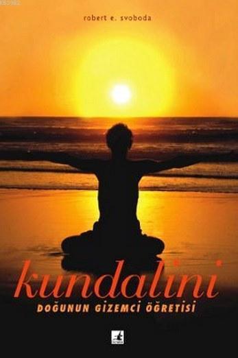 Kundalini; Doğunun Gizemci Öğretisi
