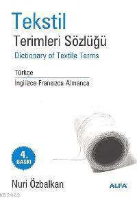 Tekstil Terimleri Sözlüğü; Dictionary Of Textıle Terms