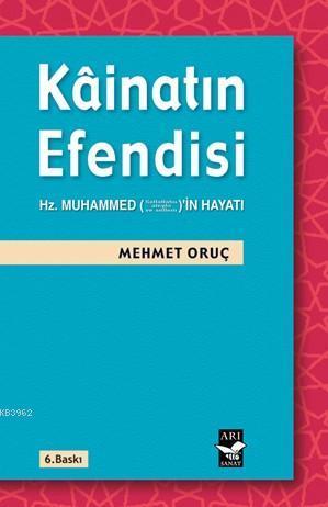 Kâinatın Efendisi; Hz. Muhammedin (s.a.v) Hayatı