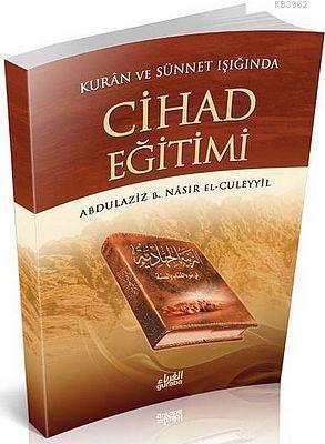 Kur'an ve Sünnetin Işığında Cihad Eğitimi
